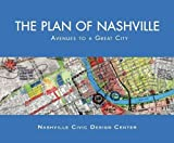 img - for The Plan of Nashville: Avenues to a Great City book / textbook / text book