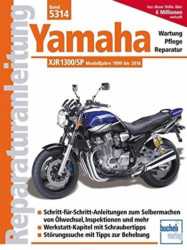 Yamaha XJR 1300, XJR 1300 SP: Modelljahre 1999 bis 2016 (Reparaturanleitungen)