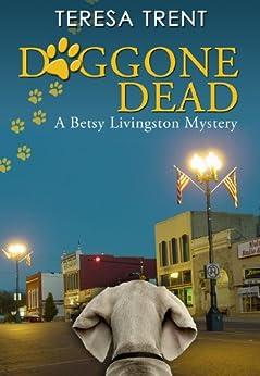 Doggone Dead (Pecan Bayou Series Book 3) by [Trent, Teresa]