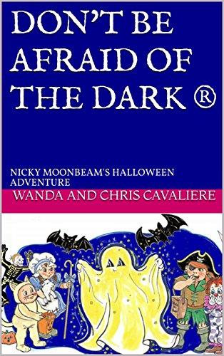 DON'T BE AFRAID OF THE DARK ®: NICKY MOONBEAM'S HALLOWEEN ADVENTURE ()
