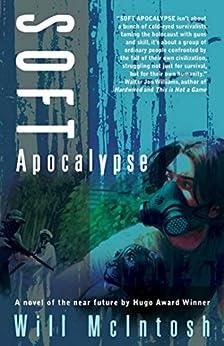 Soft Apocalypse by [McIntosh, Will]