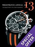 Wristwatch Annual 2013: The Catalog of