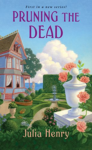 Pruning the Dead (A Garden Squad Mystery Book 1) by [Henry, Julia]