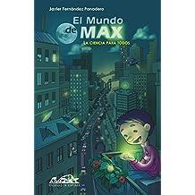 El mundo de Max: La ciencia para todos (Voces/ Ensayo nº 90) (Spanish Edition)