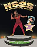 img - for NS2S: Necessary Steps 2 Succeed book / textbook / text book