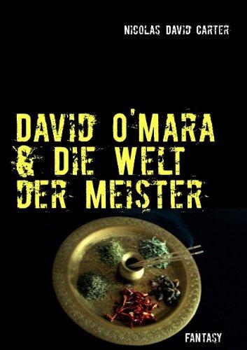 David O'Mara & Die Welt der Meister: Band 1