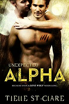 Unexpected Alpha (Lone Wolves Book 1) by [St. Clare, Tielle]