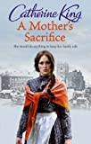 A Mother's Sacrifice, Catherine King, 0708866441