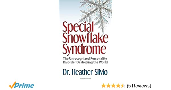 Special Snowflake Syndrome: The Unrecognized Personality