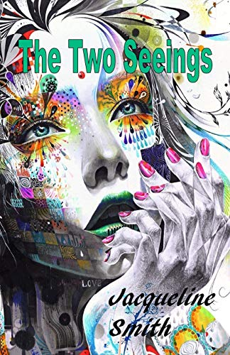 The Two Seeings by Jacqueline Smith