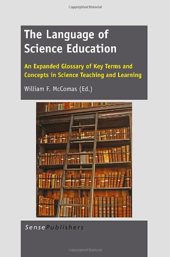 The Language of Science Education: An Expanded Glossary of Key Terms and Concepts in Science Teaching and Learning by Ingramcontent