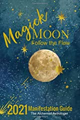 Magick Moon:  Follow the Flow: 2021 Manifestation Guide Paperback
