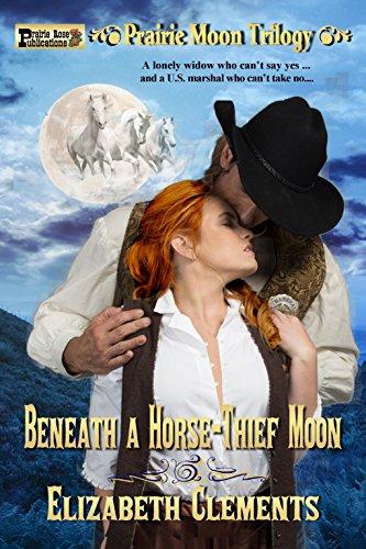 Beneath a Horse-Thief Moon (Prairie Moon Trilogy)