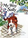 My Way Sally, Penelope C. Paine and Mindy Bingham, 0911655271