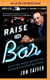img - for Raise the Bar: An Action-Based Method for Maximum Customer Reactions book / textbook / text book
