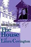 The House of Laura Covington, Selma Sullivan, 0595124356