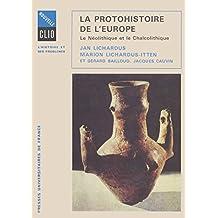 La protohistoire de l'Europe: Le Néolithique et le Chalcolithique entre la Méditerranée et la mer Baltique (Nouvelle Clio) (French Edition)