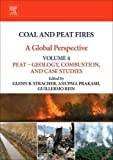 img - for Coal and Peat Fires: A Global Perspective: Volume 4: Peat   Geology, Combustion, and Case Studies book / textbook / text book