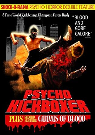 Psycho Horror Double Feature: Psycho Kickboxer/Canvas Of ...