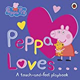 Peppa Loves: A Touch-and-Feel Playbook (Peppa Pig)