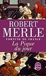 Fortune de France, tome 6 : La Pique du jour par Merle