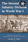 The Second Infantry Division in World War I, George B. Clark, 0786429607