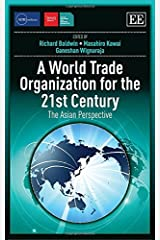 A World Trade Organization for the 21st Century: The Asian Perspective (ADBI Series on Asian Economic Integration and Cooperation) Hardcover