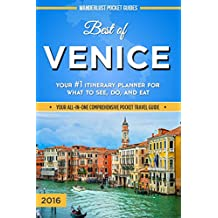 Venice Travel Guide: Best of Venice - Your #1 Itinerary Planner for What to See, Do, and Eat in Venice, Italy (Venice Travel Guide, Venice Italy, Guide ... Pocket Guides - Italy Travel Guides Book 4)