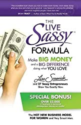 The Live Sassy Formula: Make Big Money and a Big Difference Doing What You Love by Lisa Sasevich (2015-09-16)