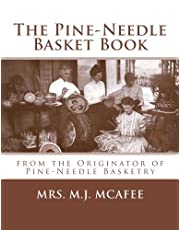 The Pine-Needle Basket Book: from the Originator of Pine-Needle Basketry