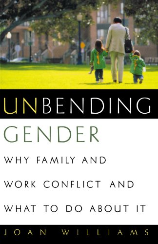 Book cover from Unbending Gender: Why Family and Work Conflict and What To Do About It by Joan C. Williams