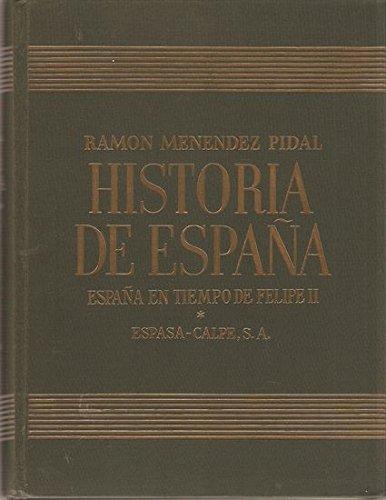 HISTORIA DE ESPAÑA. TOMO XIX. ESPAÑA EN TIEMPO DE FELIPE II 1556 ...