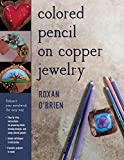 Colored Pencil on Copper Jewelry: Enhance Your