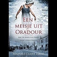 Een meisje uit oradour: hoe de nazi's een Frans dorp vernietigden