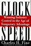 By Charles H. Fine - Clockspeed: Winning Industry Control In The Age Of Temporary Adva (1998-10-07) [Hardcover]