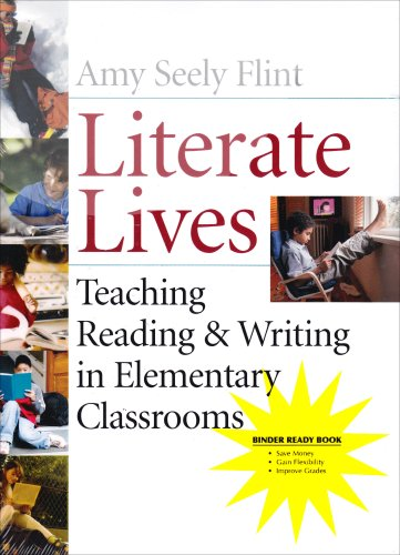 Literate Lives, Binder Ready Version: Teaching Reading and Writing in Elementary Classrooms