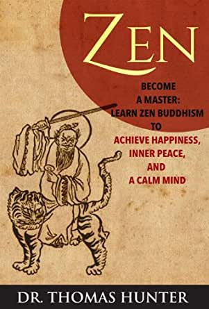 ZEN: Become a Master - Learn Zen Buddhism to Achieve