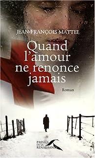 Quand l'amour ne renonce jamais, Mattéi, Jean-François