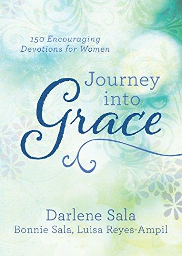 Journey into Grace: 150 Encouraging Devotions for Women