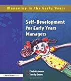 Self-Development for Early Years Managers, Chris Ashman and Sandy Green, 1843121972