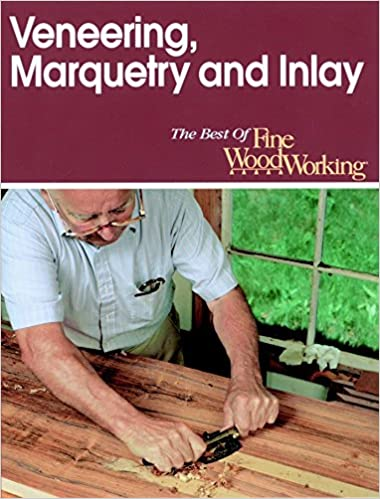 Veneering Marquetry And Inlay Best Of Fine Woodworking