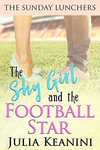 The Shy Girl and the Football Star (The Sunday Lunchers Book 1) ()