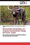 Desarrollo Del Búfalo, en el Gran Humedal de Ciego de Avila. Cuba, Abdiel Caraballoso Johnson and Ana Manzano Cué, 3659017442