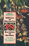 Millions of Monarchs, Bunches of Beetles, Gilbert Waldbauer, 0674006860