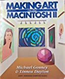 Making Art with MacIntosh, Gosney, Michael and Dayton, Linnea, 0673381595