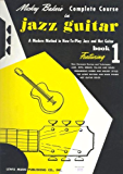 Mickey Baker's Complete Course in Jazz Guitar: A Modern How-to-Play Jazz and Hot Guitar, Book 1 (Ashley Publications)