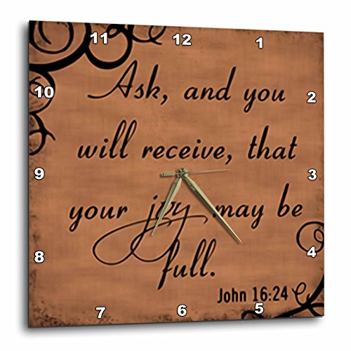 3dRose dpp_150076_2 Bible Verse John 16-24 Brown Background Bible Christian Inspirational Saying Wall Clock, 13 by 13'' by 3dRose