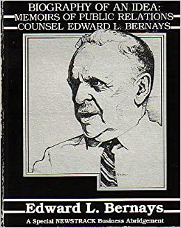 a biography of edward l bernays a public relations expert The father of spin is the first full-length biography of the legendary edward l bernays the father of spin: edward l bernays and the birth of public relations.