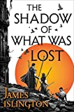 The Shadow of What Was Lost (The Licanius Trilogy)