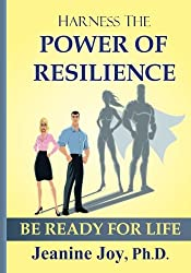 Harness The Power of Resilience: Be Ready for Life